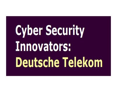Cyber Security Innovators: Deutsche Telekom